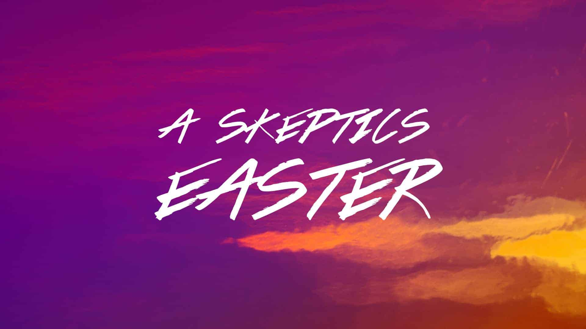 A Skeptic's Easter